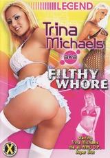 Aka Filthy Whore Trina Michaels