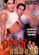 Dickin' Around
