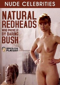 Natural Redheads Who Prove It by Baring Bush