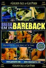 The Golden Age Of Gay Porn: Break Em In Bareback