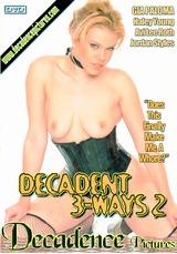 Decadent 3 Ways 2